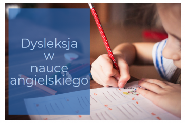 Dziecko piszące w zeszycie, z napisem: Dysleksja w nauce angielskiego