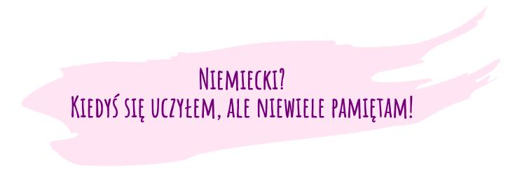 Plamka z napisem: Niemiecki? Kiedyś się uczyłem, ale niewiele pamiętam